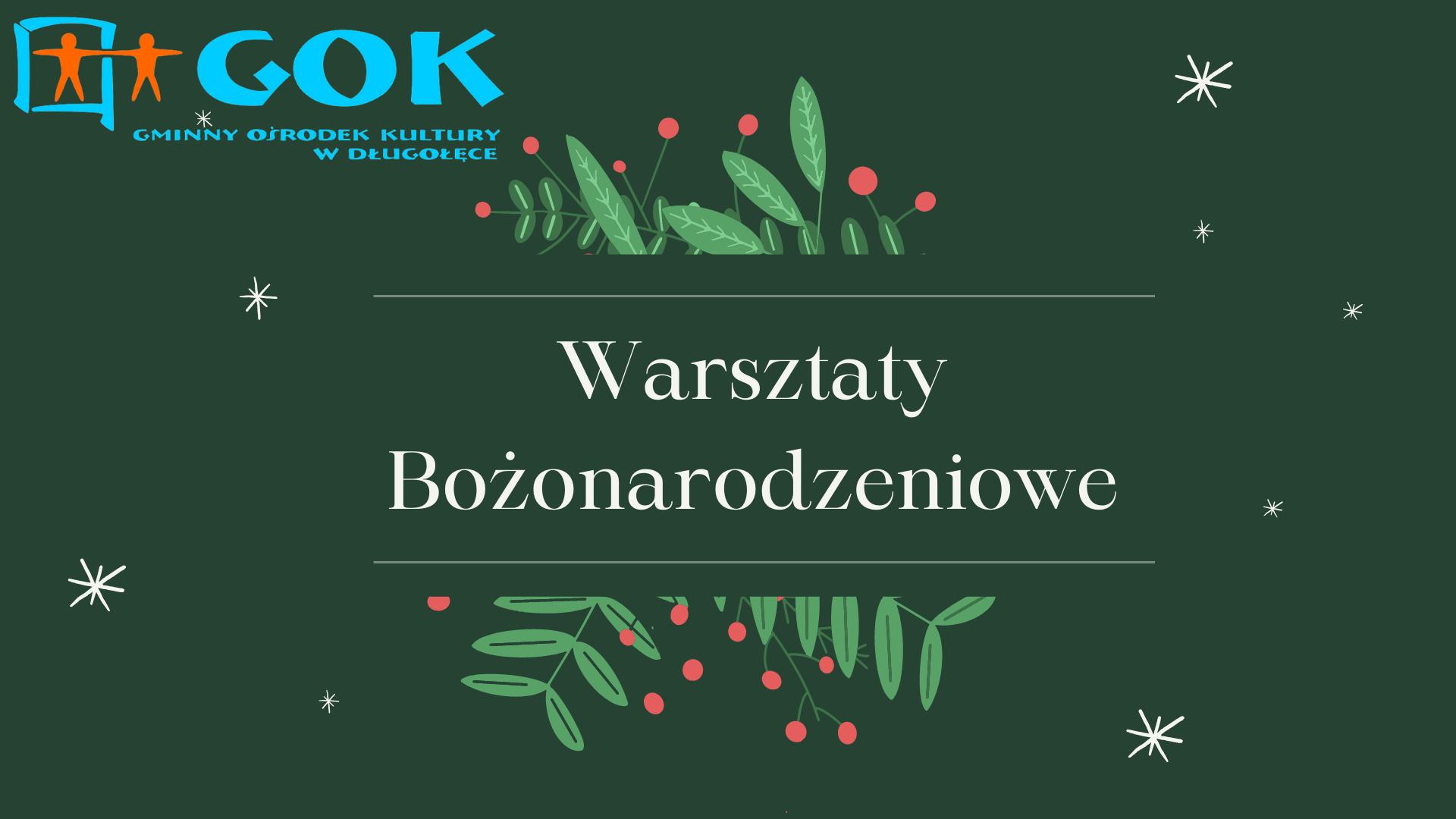 Warsztaty bożonarodzeniowe – org. Gminny Ośrodek Kultury w Długołęce