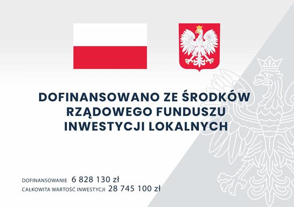 Logotypy: od lewej flaga Rzeczpospolitej Polskiej; godło Polski. Informacja o dotacji ze środków Rządowego Funduszu Inwestycji Lokalnych