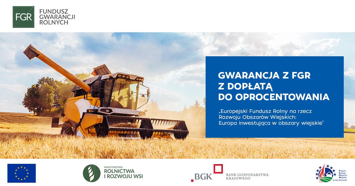 Gwarancja spłaty kredytu z Funduszu Gwarancji Rolnych, wraz z dopłatą do oprocentowania